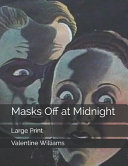 Masks Off at Midnight