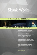 Skunk Works A Complete Guide   2020 Edition PDF