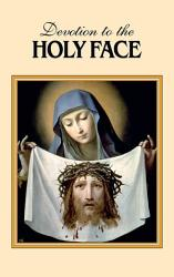 Devotion To The Holy Face Book PDF