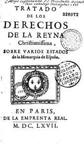 Tratado de los derechos de la Reyna Christianissima, sobre varios estados de la Monarquia de España (por A. Bilain)