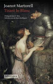 Tirant lo Blanc: Pròleg de Joan F. Mira. Edició a cura de Martí de Riquer