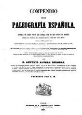 Compendio de paleografía española, ó escuela de leer todas las letras que se han usado en España desde los tiempos más remotos, hasta fines del siglo XVIII
