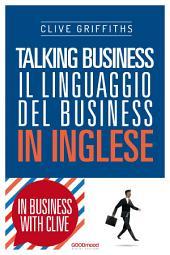 Talking Business: Il linguaggio del business in Inglese