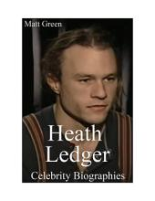Celebrity Biographies - The Amazing Life Of Heath Ledger - Famous Stars