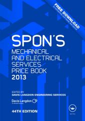 Spon's Mechanical and Electrical Services Price: Book 2013, Edition 44