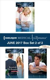 Harlequin Medical Romance June 2017 - Box Set 2 of 2: Pregnant with the Boss's Baby\Reunited with His Runaway Doc\Saved by Doctor Dreamy
