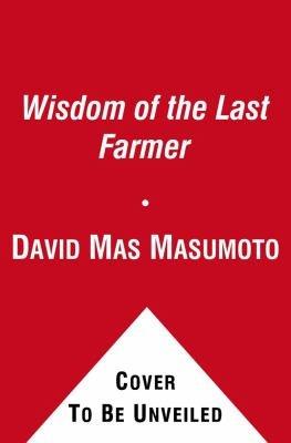 Download Wisdom of the Last Farmer Book