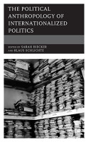 The Political Anthropology of Internationalized Politics PDF