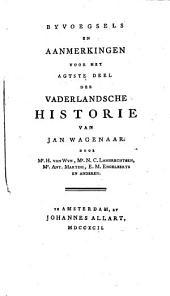 Byvoegsels en aanmerkingen voor het eerste -twintigste deel der Vanderlandsche historie: Volume 8