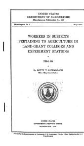 Workers in Subjects Pertaining to Agriculture in Land-grant Colleges and Experiment Stations, 1944-45