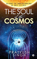 The Soul of the Cosmos  Beyond the Understanding of Only Science PDF