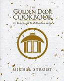The Golden Door Cookbook