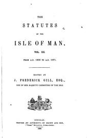 The Statutes of the Isle of Man ... from ...