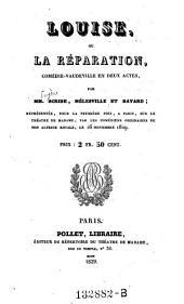 Louise, ou la reparation, comedie-vaudeville en 2 actes