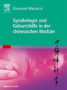 Gyn  kologie und Geburtshilfe in der chinesischen Medizin PDF