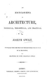 An Encyclopædia of Architecture, historical, theoretical, and practical