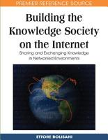 Building the Knowledge Society on the Internet  Sharing and Exchanging Knowledge in Networked Environments PDF