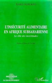L'INSECURITE ALIMENTAIRE EN AFRIQUE SUBSAHARIENNE: Le rôle des incertitudes