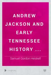 Andrew Jackson and Early Tennessee History ...