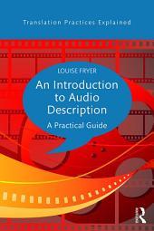 An Introduction to Audio Description: A practical guide