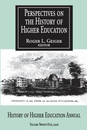 Perspectives on the History of Higher Education: Volume 25; Volume 2006