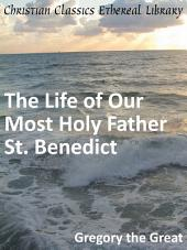 The Life of Our Most Holy Father St. Benedict