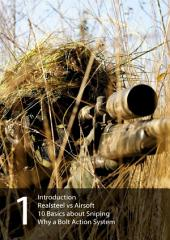 Airsoft Sniper Guide Part 1: Basics about Sniping, Realsteel vs Airsoft, Why a Bolt Action Sytem