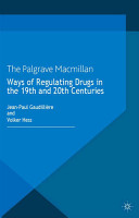 Ways of Regulating Drugs in the 19th and 20th Centuries PDF