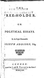 The Freeholder: Or Political Essays