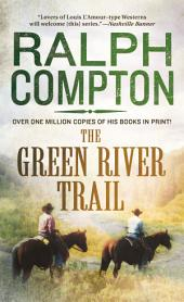 The Green River Trail: The Trail Drive, Book 12