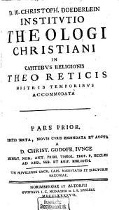 Institutio theologi Christiani in capitibus religionis theoreticis nostris temporibus accomodata: Volume 1