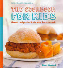 The Cookbook for Kids  Williams Sonoma  Book