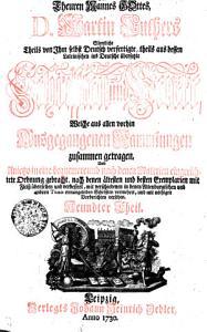 Des Theuren Mannes GOttes  D  Martin Luthers S  mtliche Theils von Ihm selbst Deutsch verfertigte  theils aus dessen Lateinsichen ins Deutsche   bersetzte Schfifften und Wercke PDF