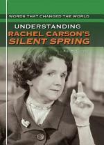Understanding Rachel Carson's Silent Spring