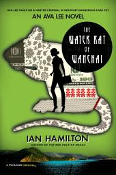 The Water Rat of Wanchai: An Ava Lee Novel