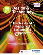 AQA GCSE  9 1  Design and Technology  Electrical and Mechanical Systems and Components PDF
