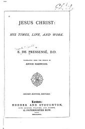 Jesus Christ: His Times, Life and Work. Translated from the French by Annie Harwood. 2nd Ed. Rev