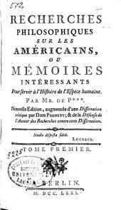 Recherches philosophiques sur les américains,: ou mémoires intéressants pour servir à l'histoire de l'espèce humaine