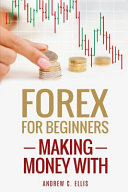 Forex for Beginners  Making Money With PDF