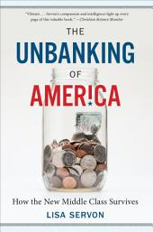 The Unbanking of America: How the New Middle Class Survives