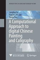 A Computational Approach to Digital Chinese Painting and Calligraphy PDF