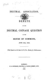 Debate on the Decimal Coinage Question in the House of Commons, June 12th, 1855. With remarks [by Augustus De Morgan] on the Speech of the Hon. Member for Kidderminster [Robert Lowe].