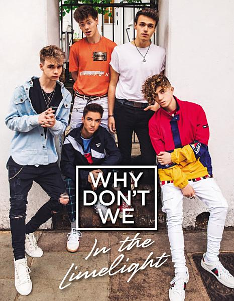 Download Why Don t We  In the Limelight Book