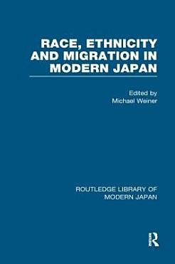 Race  Ethnicity and Migration in Modern Japan  Imagined and imaginary minorites PDF