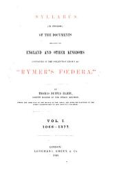 "Syllabus (in English) of the Documents Relating to England and Other Kingdoms Contained in the Collection Known as ""Rymer's Fœdera"""