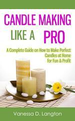 Candle Making Like A Pro