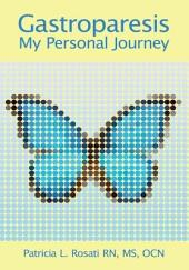 Gastroparesis: My Personal Journey