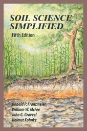 Soil Science Simplified: Fifth Edition