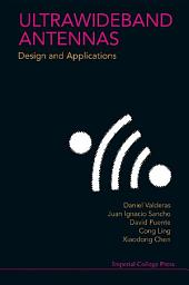 Ultrawideband Antennas: Design and Applications