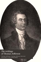The writings of Thomas Jefferson: Volumes 15-16
